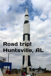 Weekend trip to Huntsville, AL with kids: Botanical Garden, Earlyworks, Space and Rocket Center